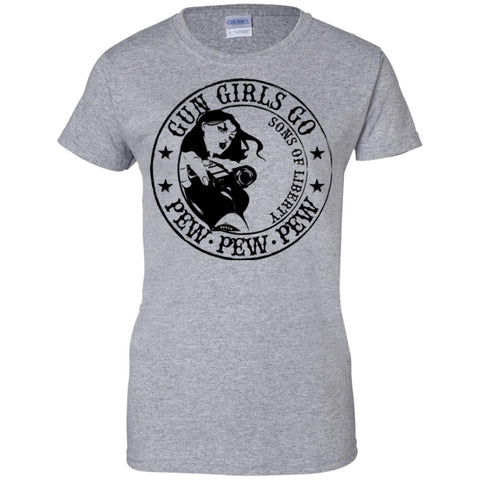 Gun Girls Go - Pew Pew Pew. 2nd Amendment. Women's Women's: Gildan Ladies' 100% Cotton T-Shirt.