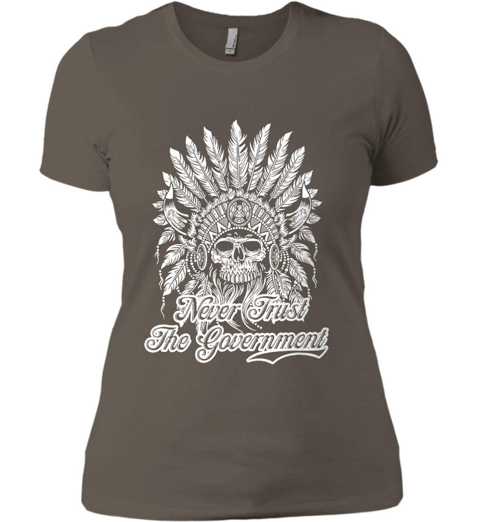 Never Trust the Government. Indian Skull. White Print. Women's: Next Level Ladies' Boyfriend (Girly) T-Shirt.-4