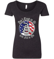 Don't Tread on Me: Red, White and Blue. Live Free or Die. Women's: Next Level Ladies' Triblend Scoop.