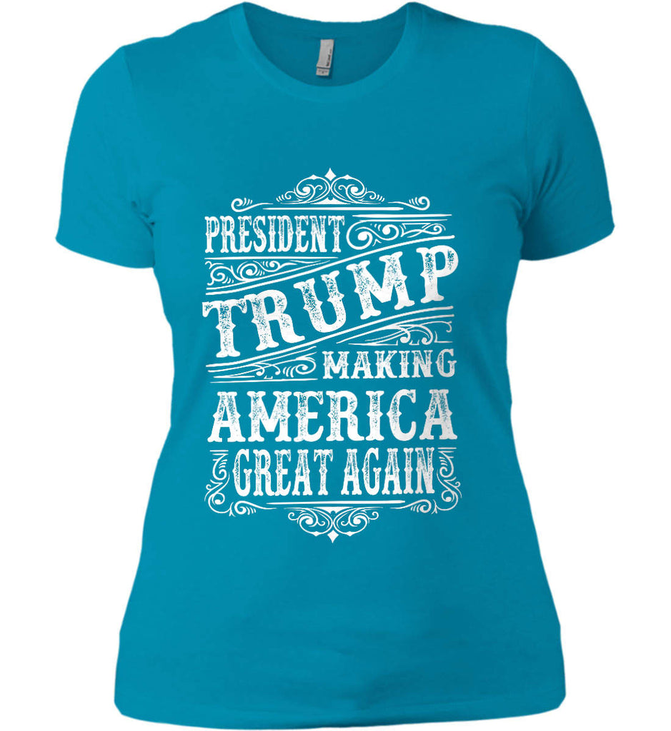 President Trump. Making America Great Again. Women's: Next Level Ladies' Boyfriend (Girly) T-Shirt.-15