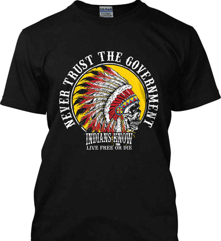 Never Trust the Government. Live Free or Die. Gildan Ultra Cotton T-Shirt.
