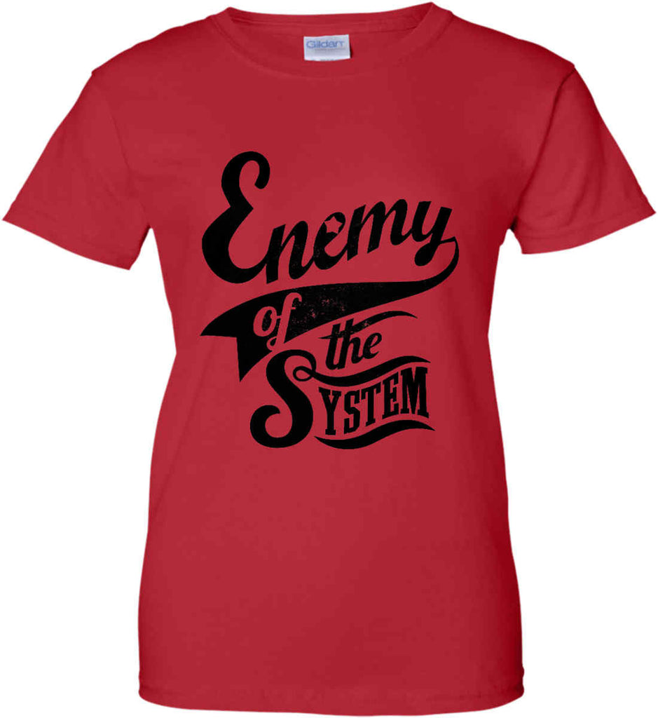 Enemy of The System. Women's: Gildan Ladies' 100% Cotton T-Shirt.-12