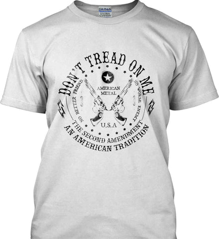 Don't Tread on Me: The Second Amendment: An American Tradition. Black Print. Gildan Tall Ultra Cotton T-Shirt.