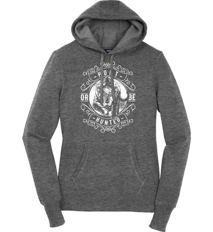 Hunt or be Hunted. Women's: Sport-Tek Ladies Pullover Hooded Sweatshirt.