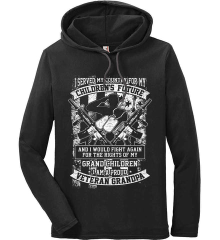 Veteran Grandpa. I Served My Country. White Print. Anvil Long Sleeve T-Shirt Hoodie.