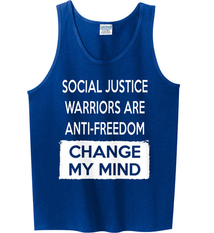 Social Justice Warriors Are Anti-Freedom - Change My Mind. Gildan 100% Cotton Tank Top.