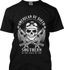 American By Birth. Southern By the Grace of God. Love of Country Love of South. White Print. Gildan Ultra Cotton T-Shirt.