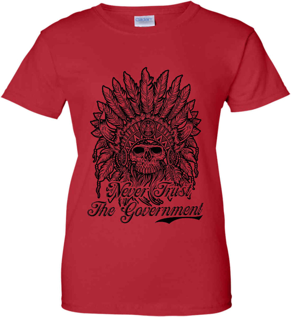 Skeleton Indian. Never Trust the Government. Women's: Gildan Ladies' 100% Cotton T-Shirt.-12