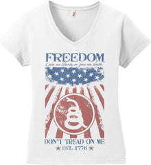 Freedom. Give me liberty or give me death. Women's: Anvil Ladies' V-Neck T-Shirt.