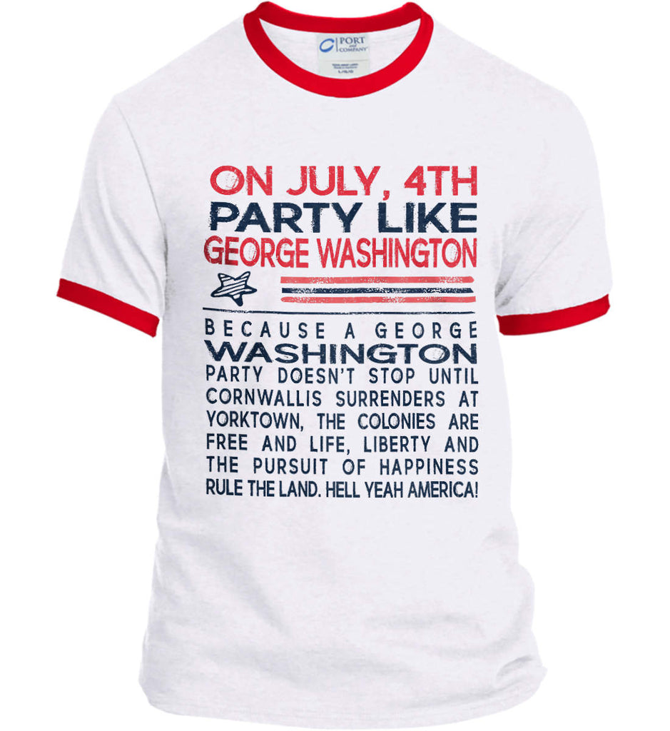 On July, 4th Party Like George Washington. Port and Company Ringer Tee.-4