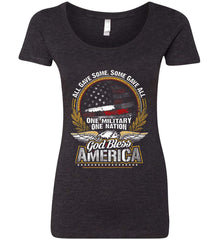 All Gave Some, Some Gave All. God Bless America. Women's: Next Level Ladies' Triblend Scoop.
