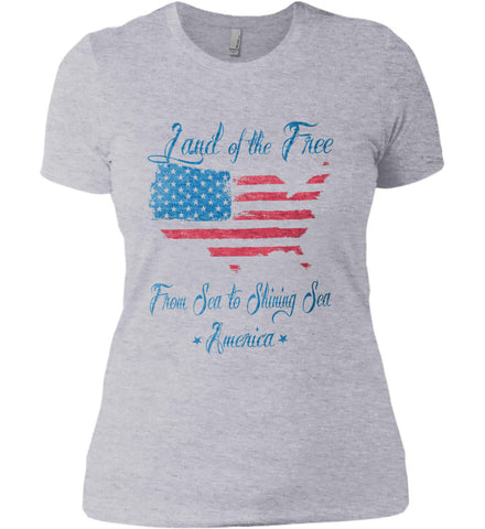 Land of the Free. From sea to shining sea. Women's: Next Level Ladies' Boyfriend (Girly) T-Shirt.