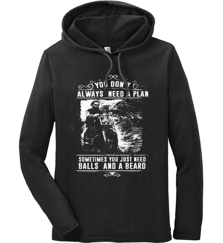 You Don't Always Need A Plan. White Print. Anvil Long Sleeve T-Shirt Hoodie.