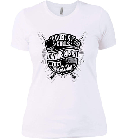 Country Girls Don't Retreat. They Reload. Women's Second Amendment. Black Print. Women's: Next Level Ladies' Boyfriend (Girly) T-Shirt.