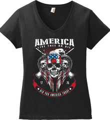 Did you America Today. 1776. Live Free or Die. Skull. Women's: Anvil Ladies' V-Neck T-Shirt.