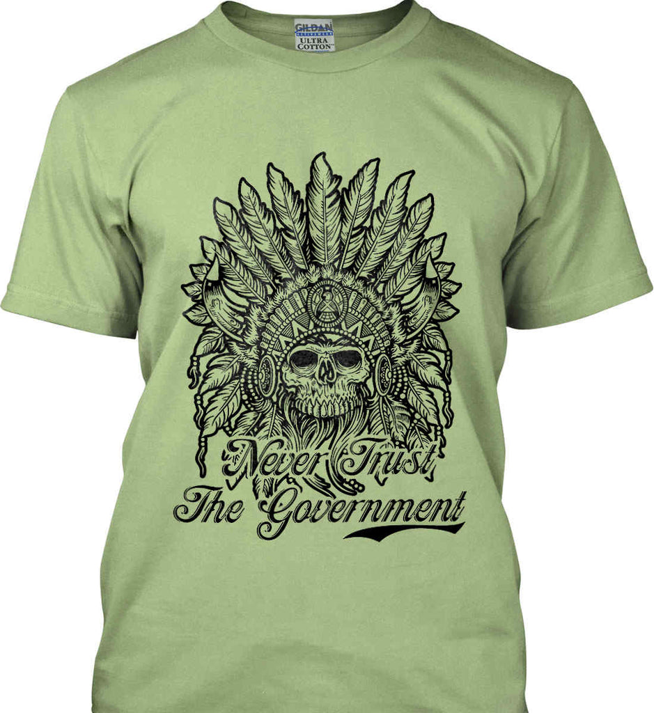 Skeleton Indian. Never Trust the Government. Gildan Ultra Cotton T-Shirt.-4
