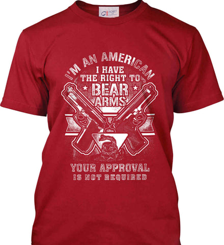 I'm An American. I Have The Right To Bear Arms. White Print. Port & Co. Made in the USA T-Shirt.
