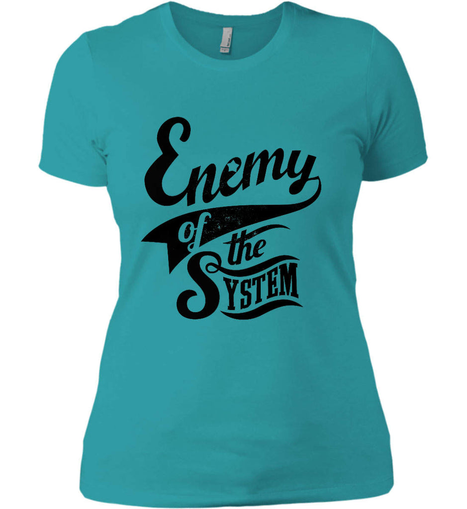 Enemy of The System. Women's: Next Level Ladies' Boyfriend (Girly) T-Shirt.-10