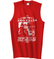 You Don't Always Need A Plan. White Print. Gildan Men's Ultra Cotton Sleeveless T-Shirt.