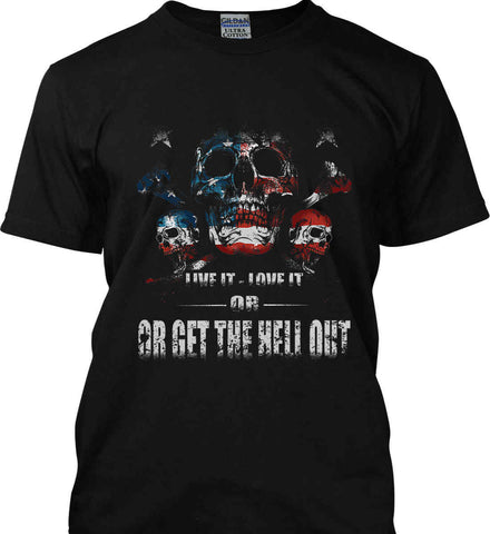 American Skull. Live it. Love it. Or Get The Hell Out. Gildan Tall Ultra Cotton T-Shirt.