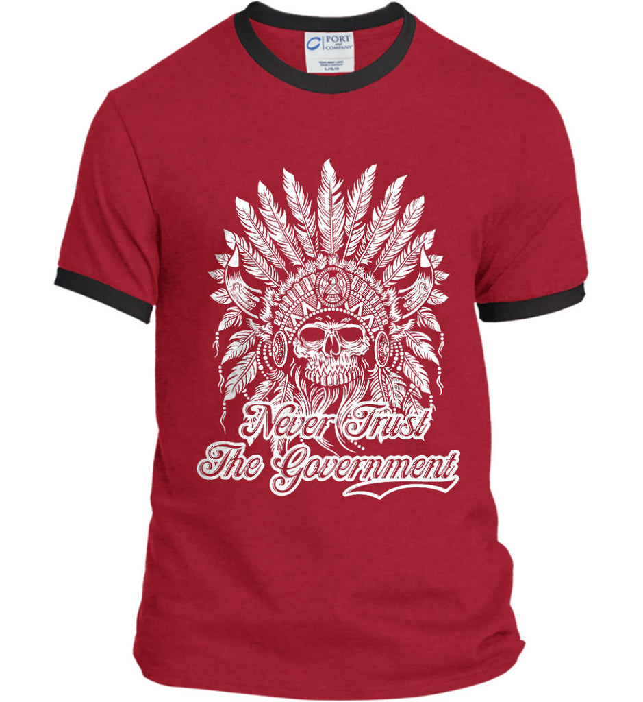 Never Trust the Government. Indian Skull. White Print. Port and Company Ringer Tee.-2