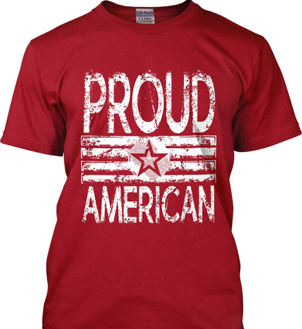 Proud American. Loud and Proud. White Print. Gildan Tall Ultra Cotton T-Shirt.