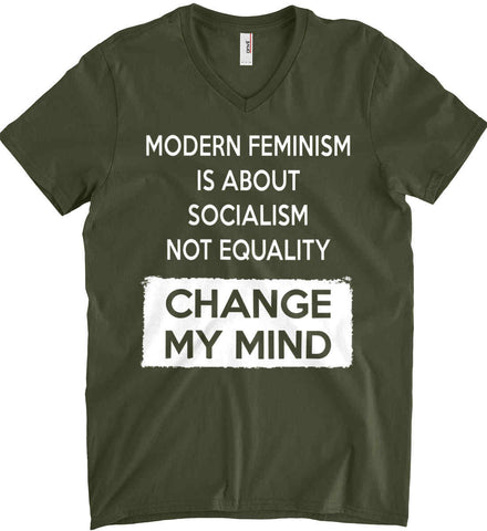 Modern Feminism Is About Socialism Not Equality - Change My Mind. Anvil Men's Printed V-Neck T-Shirt.