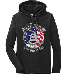 Don't Tread on Me: Red, White and Blue. Live Free or Die. Anvil Long Sleeve T-Shirt Hoodie.