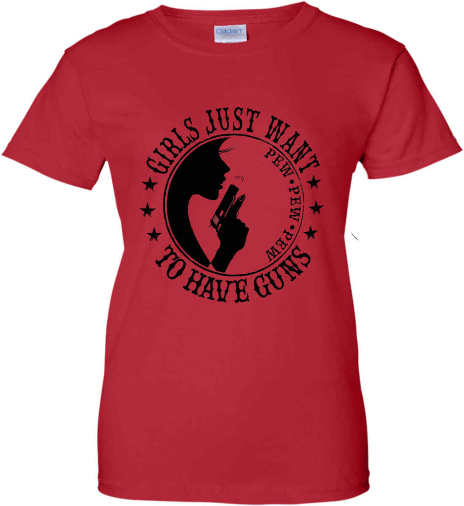 Girls Just Want to Have Guns. Pew Pew Pew. Women's: Gildan Ladies' 100% Cotton T-Shirt.-12