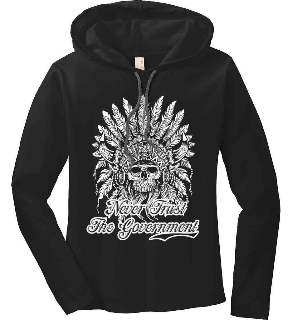 Never Trust the Government. Indian Skull. White Print. Women's: Anvil Ladies' Long Sleeve T-Shirt Hoodie.-6