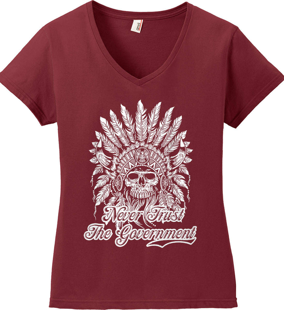 Never Trust the Government. Indian Skull. White Print. Women's: Anvil Ladies' V-Neck T-Shirt.-4