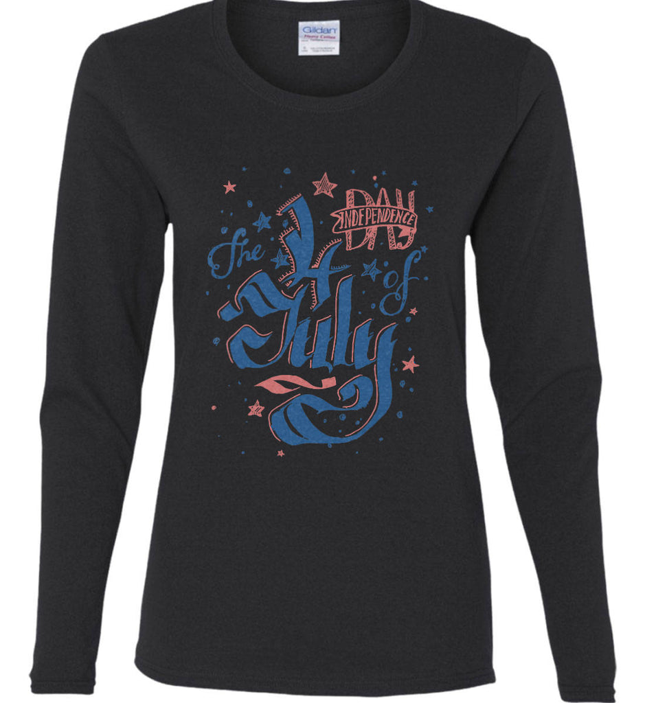 The 4th of July. Ribbon Script. Women's: Gildan Ladies Cotton Long Sleeve Shirt.-1