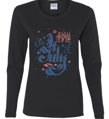 The 4th of July. Ribbon Script. Women's: Gildan Ladies Cotton Long Sleeve Shirt.
