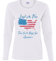 Land of the Free. From sea to shining sea. Women's: Gildan Ladies Cotton Long Sleeve Shirt.