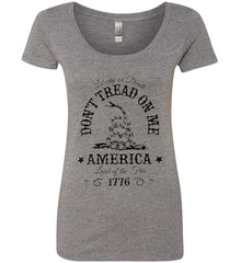 Don't Tread on Me. Liberty or Death. Land of the Free. Black Print. Women's: Next Level Ladies' Triblend Scoop.