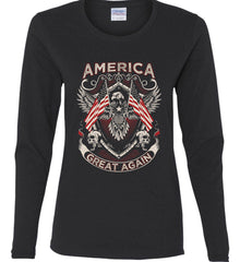 America. Great Again. Women's: Gildan Ladies Cotton Long Sleeve Shirt.