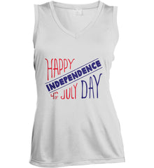 Happy Independence Day. 4th of July. Women's: Sport-Tek Ladies' Sleeveless Moisture Absorbing V-Neck.