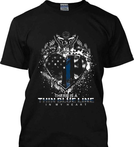 There is a Thin Blue Line in my Heart. Pro-Police. Gildan Ultra Cotton T-Shirt.