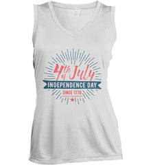 4th of July. Independence Day Since 1776. Women's: Sport-Tek Ladies' Sleeveless Moisture Absorbing V-Neck.