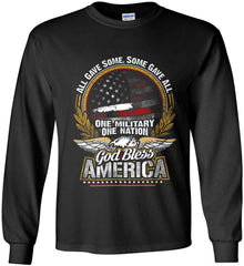 All Gave Some, Some Gave All. God Bless America. Gildan Ultra Cotton Long Sleeve Shirt.