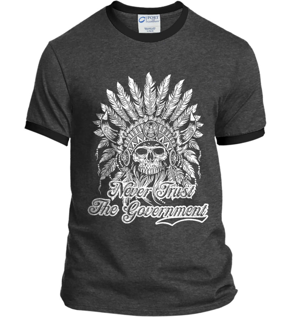 Never Trust the Government. Indian Skull. White Print. Port and Company Ringer Tee.-3