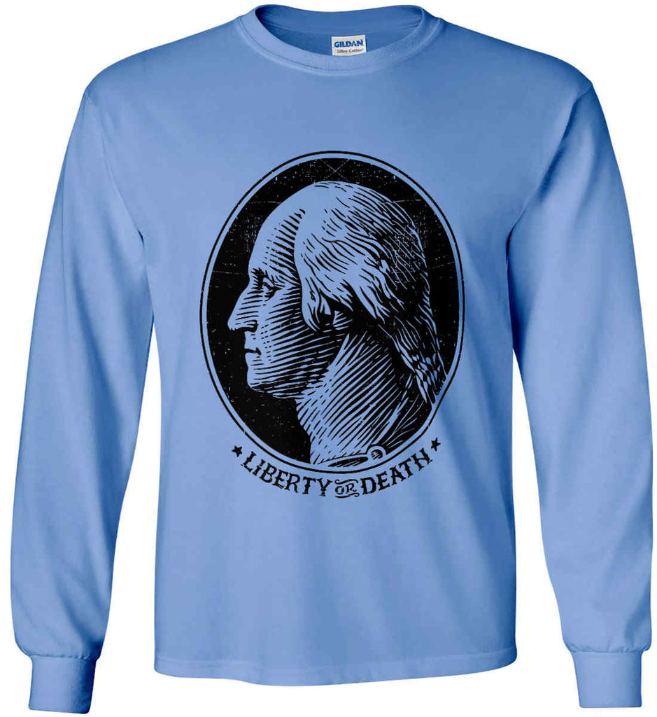 George Washington Liberty or Death. Black Print Gildan Ultra Cotton Long Sleeve Shirt.-10