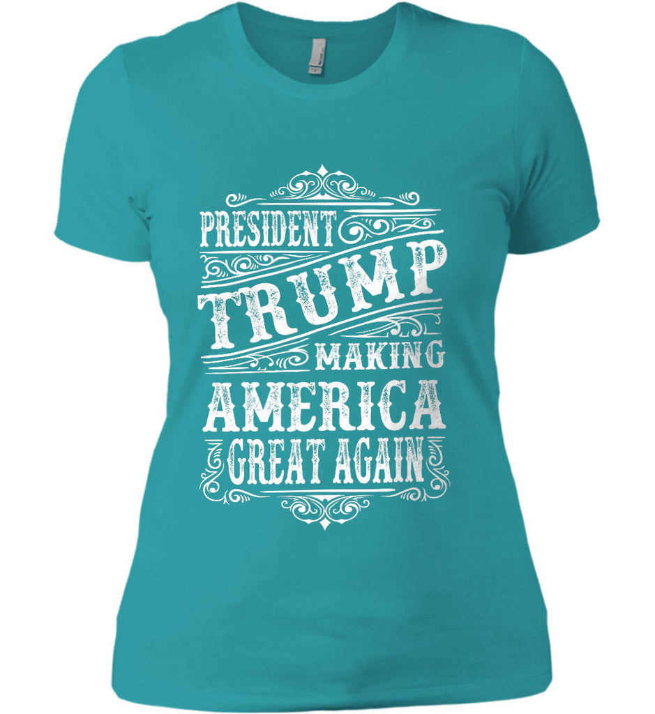 President Trump. Making America Great Again. Women's: Next Level Ladies' Boyfriend (Girly) T-Shirt.-14