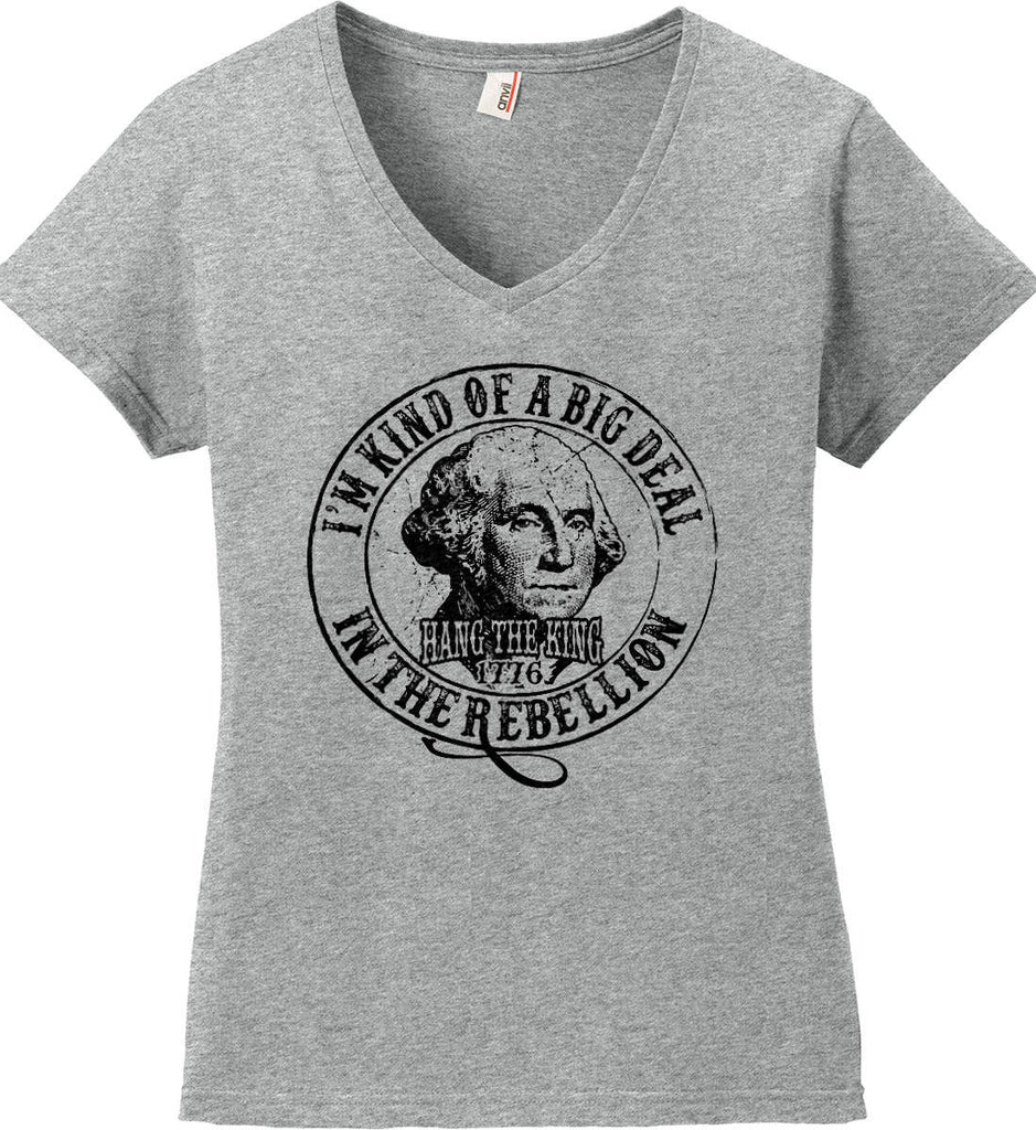 I'm Kind of Big Deal in the Rebellion. Women's: Anvil Ladies' V-Neck T-Shirt.-2