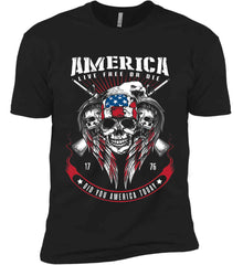 Did you America Today. 1776. Live Free or Die. Skull. Next Level Premium Short Sleeve T-Shirt.