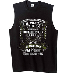 7% of Americans Have Worn a Military Uniform. I am proud to be one of them. Gildan Men's Ultra Cotton Sleeveless T-Shirt.