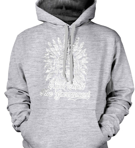 Never Trust the Government. Indian Skull. White Print. Gildan Heavyweight Pullover Fleece Sweatshirt.