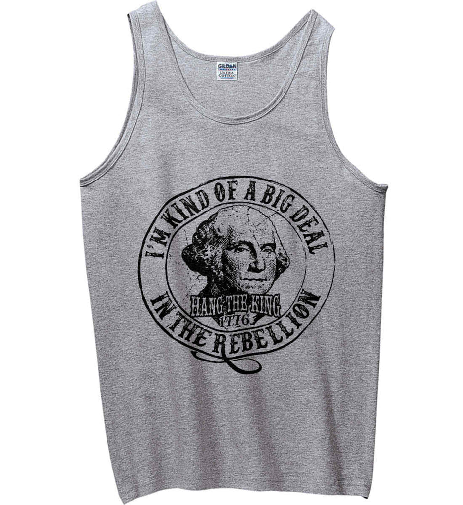 I'm Kind of Big Deal in the Rebellion. Gildan 100% Cotton Tank Top.-3