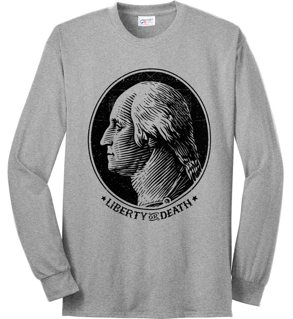 George Washington Liberty or Death. Black Print Port & Co. Long Sleeve Shirt. Made in the USA..-4