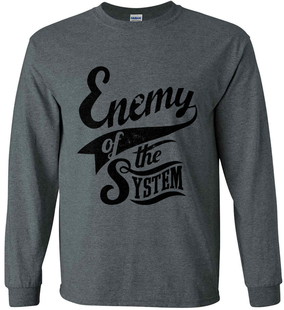 Enemy of The System. Gildan Ultra Cotton Long Sleeve Shirt.-12
